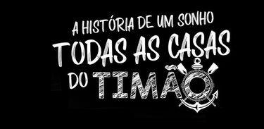 """Corinthians é a estrela do documentário """"A História de Um Sonho – Todas as Casas do Timão"""""""