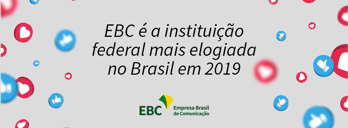 EBC é a instituição federal mais elogiada do Brasil em 2019
