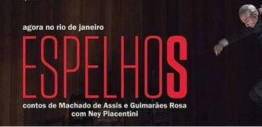 """Peça """"Espelhos"""" coloca Machado de Assis e Guimarães Rosa face a face"""