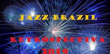 RETROSPECTIVA 2019 - JAZZ BRASIL