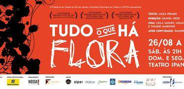 """Cartaz da peça """"Tudo o que há Flora"""""""