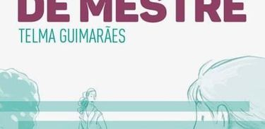 """Livro """"Um Toque de Mestre"""", de Telma Guimarães"""