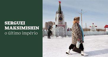 Serguei Maksimishin – O Último Império está em cartaz no Rio