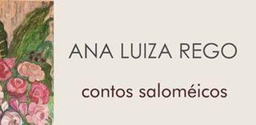 Contos Saloméicos, de Ana Luiza Rego