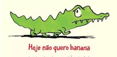 Livro Hojenão Quero Banana