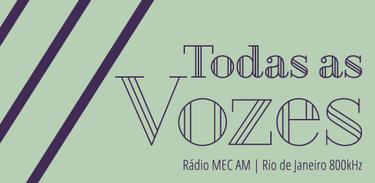 Primeira logomarca da história do Todas as Vozes, em maio de 2014 - Divulgação/ Produção MEC AM