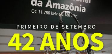 Radio Nacional da Amazônia  42 anos