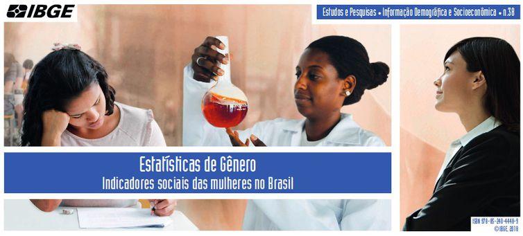 Estatísticas de gênero : indicadores sociais das mulheres no Brasil