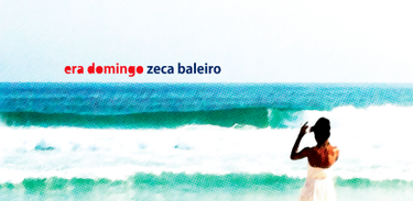 "Capa do disco ""Era Domingo"" - Zeca Baleiro"