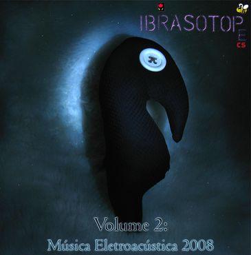 Capa do álbum Ibrasotope Vol. 2 Música Eletroacústica 2008 [2008]