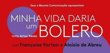 """Musical """"Minha vida daria um bolero"""" une comédia e romantismo"""