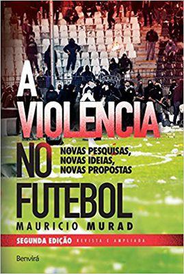 """Capa do Livro """"Violência no Futebol"""" de Antônio Murat"""