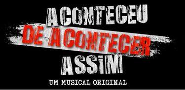 """Musical """"Aconteceu de Acontecer Assim"""" estreia no Rio com assinatura de Jay Vaquer"""