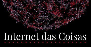 Especial Internet das Coisas - Agência Brasil