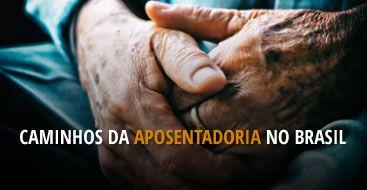 Banner Especial Caminhos da Aposentadoria no Brasil
