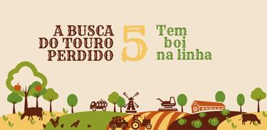 Banner rádio-série A busca do touro perdido - episódio 5