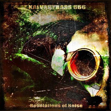 Revelations of Noise, capa do álbum do projeto KalvaryBass 666