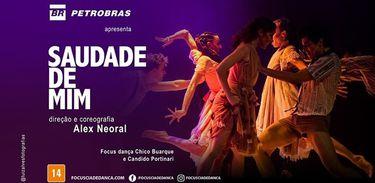 """Focus Cia. de Dança se inspira em Chico e Portinari em """"Saudade de Mim"""""""