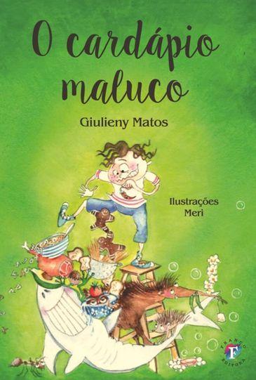 Livro O Cardápio Maluco, de Giulieny Matos - Divulgação