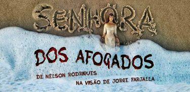 Senhora dos Afogados, de Nelson Rodrigues, estreia no Rio.