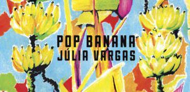 "Álbum ""Pop Banana"", de Júlia Vargas"