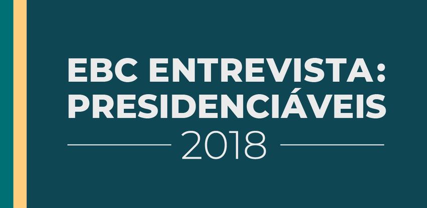 EBC entrevista candidatos à Presidência