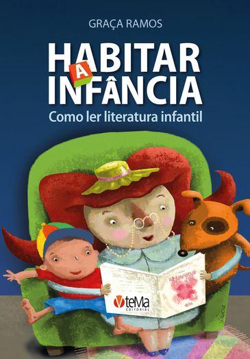 Capa do livro: Habitar a infância, como ler a literatura infantil
