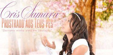 Cantora gospel Cris Samara, álbum Prostrado aos Teus pés