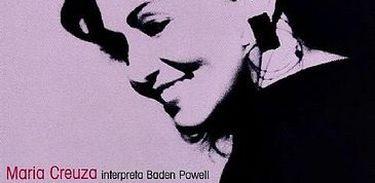 Maria Creuza, assim como outras grandes intérpretes brasileiras, dedicou álbuns inteiros às obras de Baden