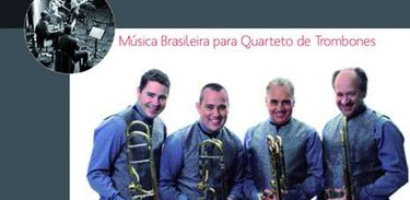 """CD """"Música Brasileira para Quarteto de Trombones"""", do grupo Trombonismo"""