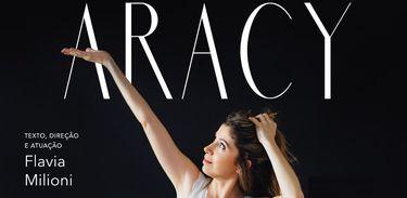 Segundo solo de Flavia Milioni, Aracy, está em cartaz no Rio de Janeiro