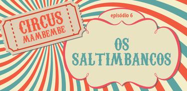 Circus Mambembe: Os saltimbancos