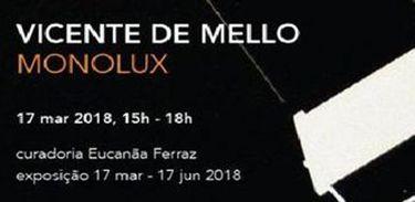 """Exposição """"Monolux"""", do fotógrafo Vicente de Mello"""