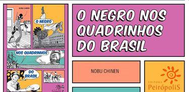 """""""O negro nos quadrinhos do Brasil"""" traz ampla pesquisa de Nobu Chinen"""
