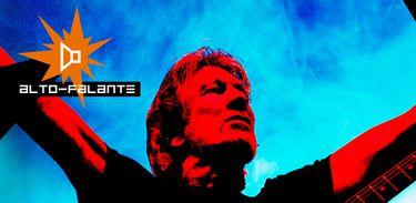 Alto-Falante destaca turnê de Roger Waters pelo Brasil
