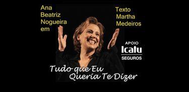 """Ana Beatriz Nogueira apresenta """"Tudo o que eu queria te dizer"""" de dentro de casa"""