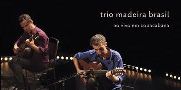 Ouça músicas do Trio Madeira Brasil no Roda de Choro