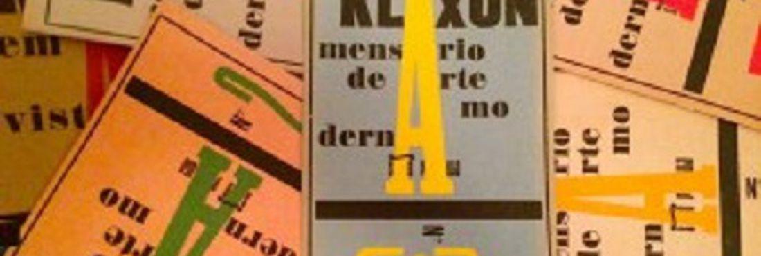 A Klaxon foi uma revista mensal de arte moderna que circulou em São Paulo de 15 de maio de 1922 a janeiro de 1923
