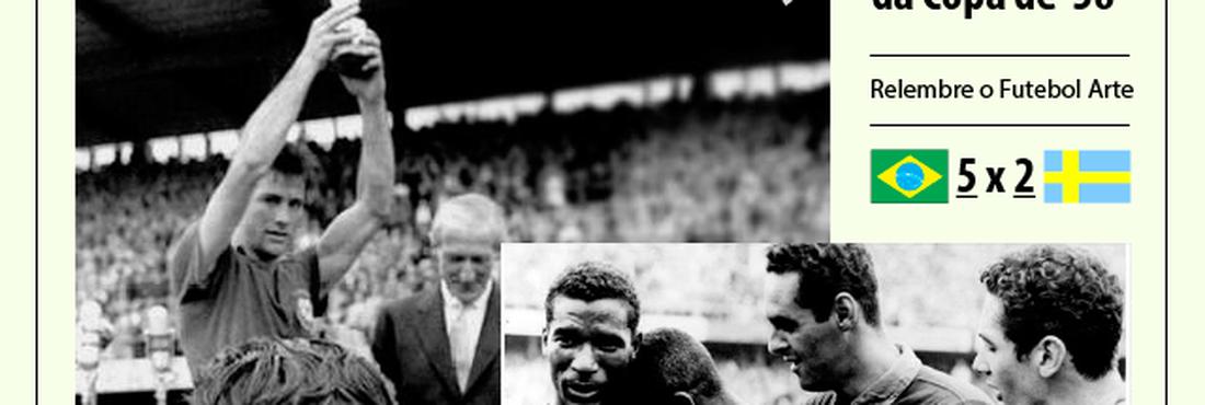 Brasil 5 x 2 Suécia - Copa de 1958