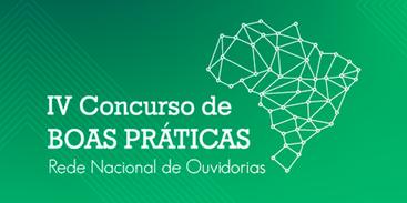 IV Concurso de Boas Práticas da Rede Nacional de Ouvidorias