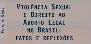 """Capa do livro """"Violência sexual e direito ao aborto legal no Brasil: fatos e reflexões"""""""