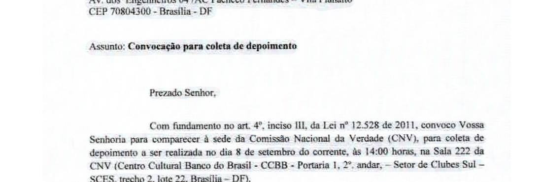 """""""Não vou comparecer. Se virem. Não colaboro com o inimigo"""", afirmou o oficial da reserva José Conegundes, em documento de convocação da Comissão Nacional da Verdade (CNV)."""