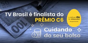 TV Brasil é finalista do Prêmio C6 de Jornalismo