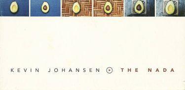 CD KEVIN JOHANSEN + THE NADA