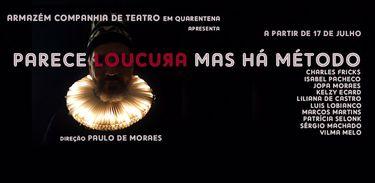 """""""Parece Loucura mas há Método"""" une teatro e interatividade online"""