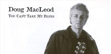 cd doug macleod you can't take my blues