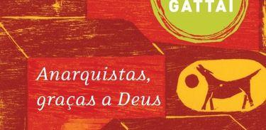 """Capa do livro """"Anarquistas, graças a Deus"""", de Zélia Gattai"""