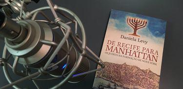 """Livro """"De Recife para Manhattan – Os judeus na Formação de Nova York"""", de Daniela Levy"""