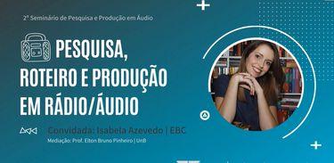 2º Seminário de Pesquisa e Produção em Linguagem Sonora do LabAudio / FAC / UnB