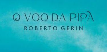 """Livro """"O voo da Pipa, de Roberto Gerin"""